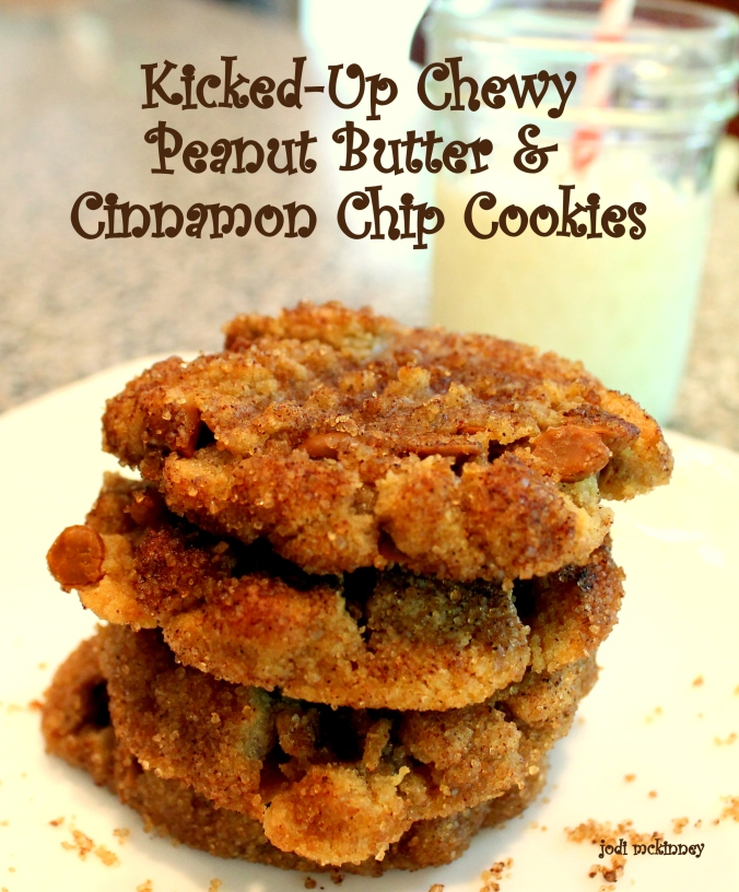 Kicked Up Chewey Peanut Butter and Cinnamon Chip Cookies