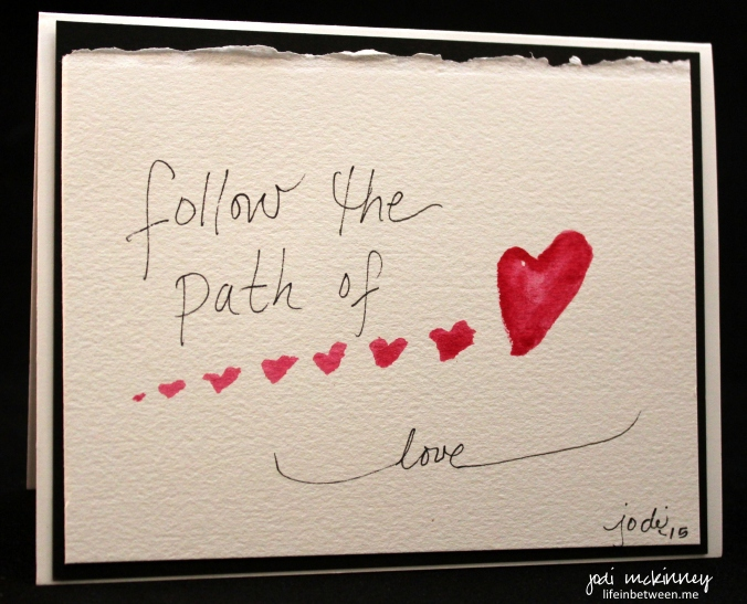 follow the path of love watercolor card