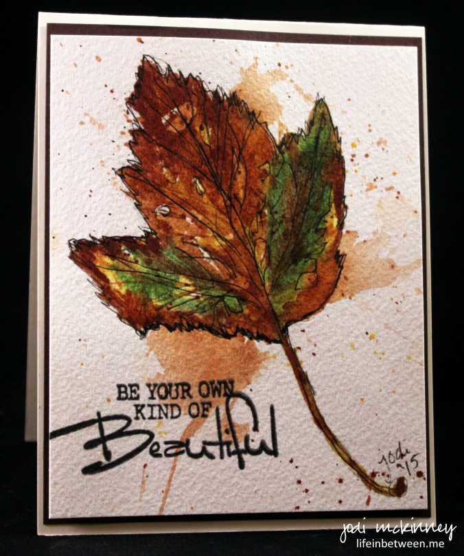 Fall Leaf Be Your Own Kind of Beautiful Watercolor Card