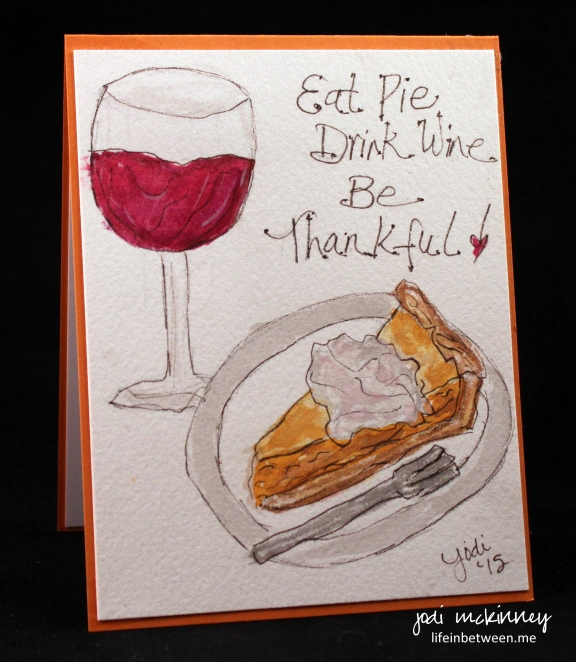 eat pie drink wine be thankful card