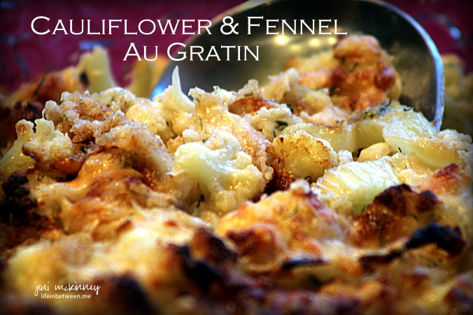 Cauliflower and Fennel Au Gratin